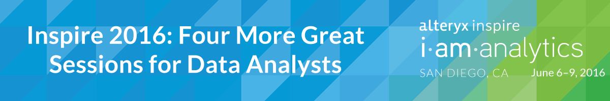 Inspire 2016: Four More Great Sessions for Data Analysts