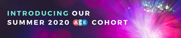Welcoming Our Summer 2020 ACE Cohort.png