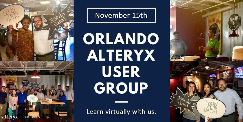 November 15th Orlando Alteryx User Group Meeting