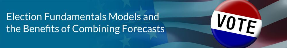 Election Fundamentals Models and the Benefits of Combining Forecasts.jpg