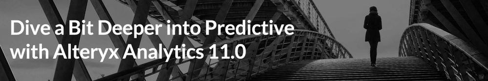 Dive-a-Bit-Deeper-into-Predictive-with-Alteryx-Analytics-11.0.jpg
