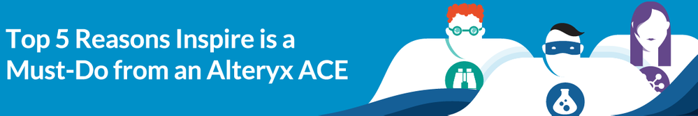 Top-5-Reasons-Inspire-is-a-Must-Do-from-an-Alteryx-ACE-1200.png