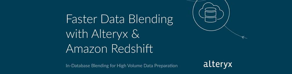 The Power of In-Database Blending: Faster Data Blending with Amazon Redshift