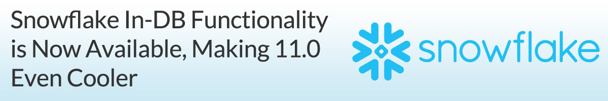 Snowflake In-DB Functionality is Now Available, Ma    - Alteryx