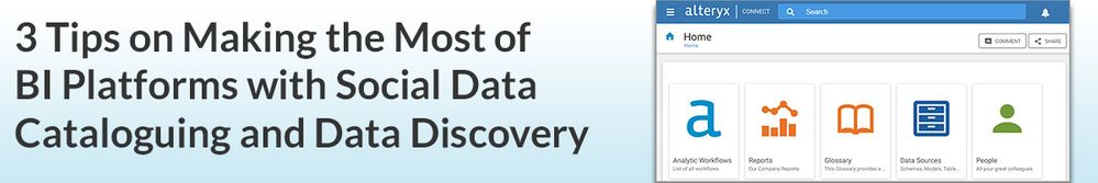 3-Tips-on-Making-the-Most-of-BI-Platforms-with-Social-Data-Cataloguing-and-Data-Discovery.jpg