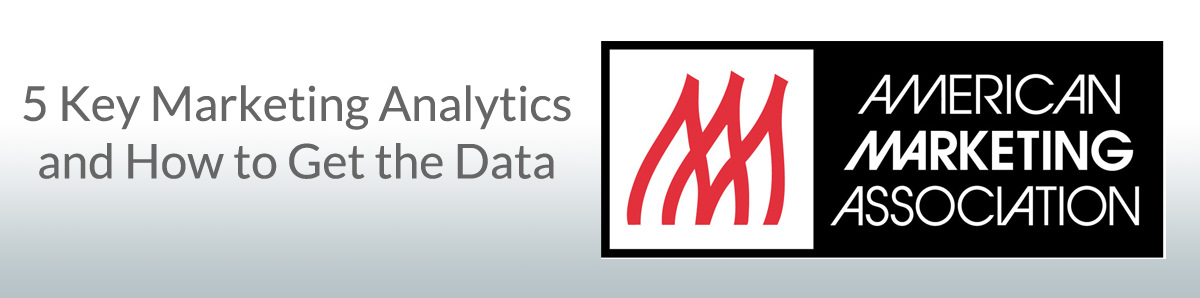 5 Key Marketing Analytics and How to Get the Data