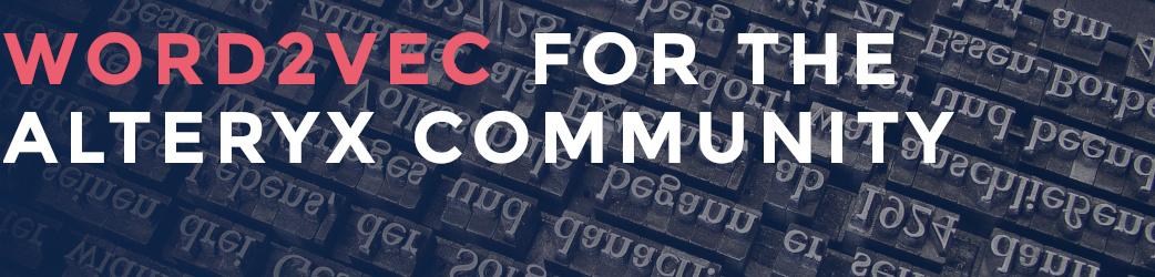 Word2vec for the Alteryx Community - Alteryx Community