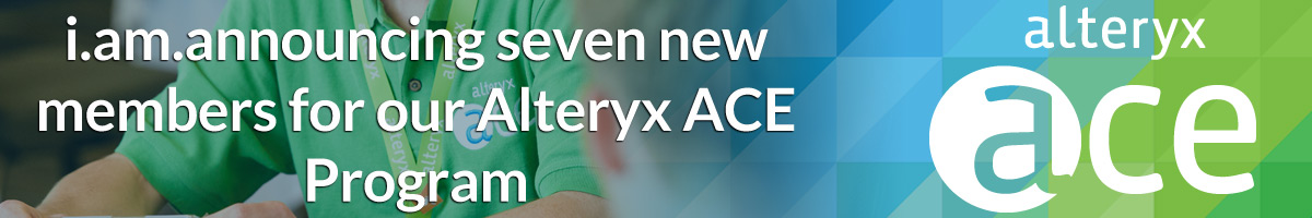 i.am.announcing seven new members for our Alteryx ACE Program