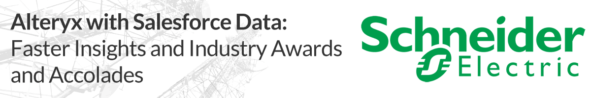 Alteryx with Salesforce Data: Faster Insights and Industry Awards and Accolades
